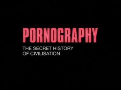 Порнография. Тайная история цивилизаций