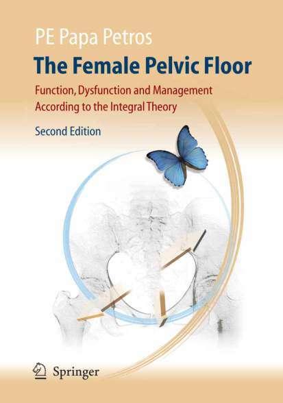Женский тазовый пол: функция, дисфункция и управление. В соответствии с интегральной теорией (The Female Pelvic Floor)